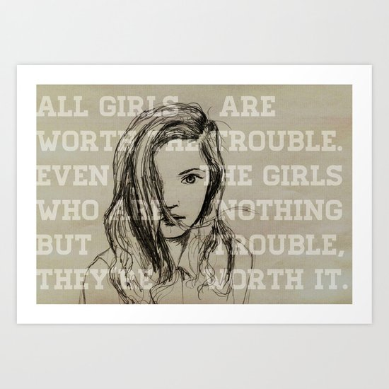all girls are worth the trouble Art Print