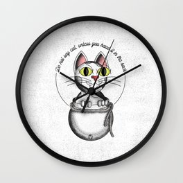 Do not say cat, unless you have it in the sack Wall Clock