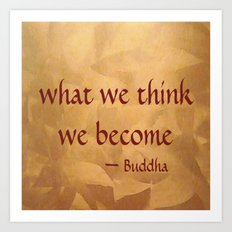 Buddha Quote - What We Think We Become Art Print