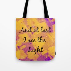 And at Last I see the Light Tote Bag