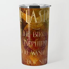 FLAME for the birth of a Nephilim and to wash away our sins. Shadowhunter Children's Rhyme. Travel Mug