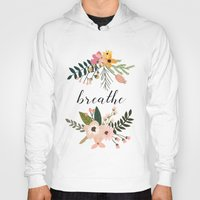 breathe Hoodies featuring Breathe by Indulge My Heart