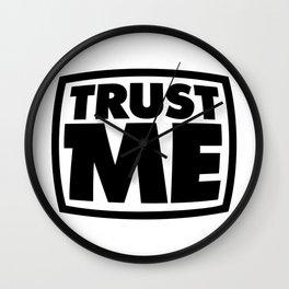 Trust me Wall Clock