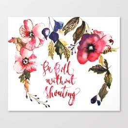 Be Bold Canvas Print