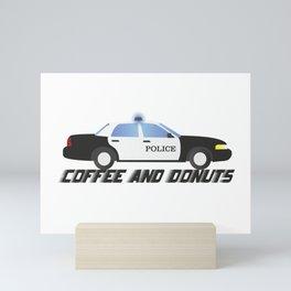 Police Car Patrol Officers Like Coffee and Donuts Mini Art Print