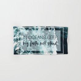 In Oceans Deep My Faith Will Stand Hand & Bath Towel