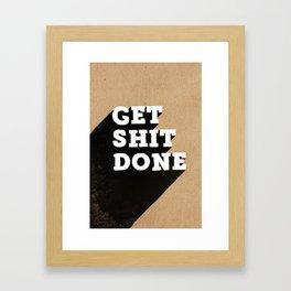 Get Shit Done Black & White on Kraft Framed Art Print