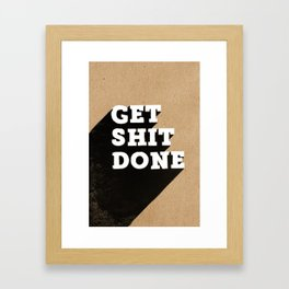 Get Shit Done Black & White on Kraft Framed Art Print