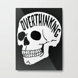 Overthinking - Skull Metal Print