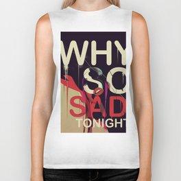 Why so Sad Tonight ? Biker Tank