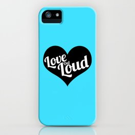 Love Out Loud - Black & White iPhone Case