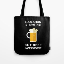 EDUCATION IS IMPORTANT BUT BEER IS IMPORTANTER - Pop Culture Tote Bag