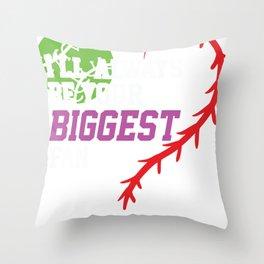 I'll always be your biggest fan baseball shirt Throw Pillow