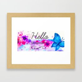 Hello Gorgeous Sign, Hello Gorgeous Wall Art, Bedroom Wall Decor Framed Art Print
