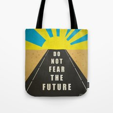 Quote: Do not fear the Future Tote Bag