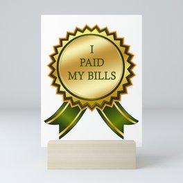 I Paid my Bills Mini Art Print