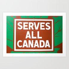 Serves all Canada Art Print