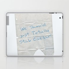 We Should Just Totally Stab Caesar! quote from the movie Mean Girls Laptop & iPad Skin
