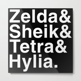 Zelda & Sheik & Tetra & Hylia helvetica list Metal Print
