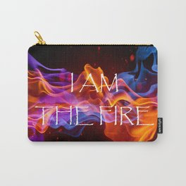 I am the Fire Carry-All Pouch