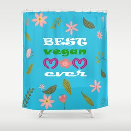 BEST VEGAN MOM EVER, mother's day gift idea Shower Curtain