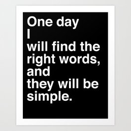"""Jack Kerouac Quote from """"On The Road"""": They Will Be Simple Art Print"""