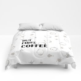 But First, Coffee - Caffeine Addicts Unite! Comforters
