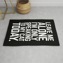 Speaking To My Cat Funny Quote Rug
