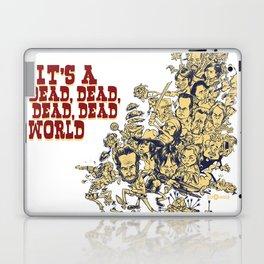 It's a dead, dead, dead world. Laptop & iPad Skin