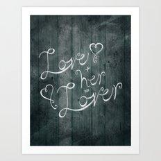 Love + her Art Print