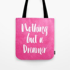 Nothing But a Dreamer Tote Bag