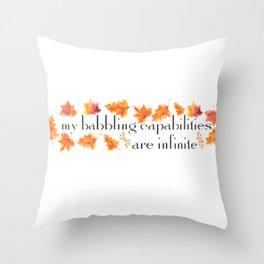 MY BABBLING CAPABILITIES Throw Pillow
