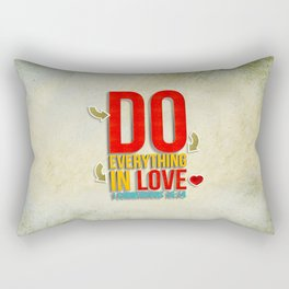 Do Everything in Love Rectangular Pillow