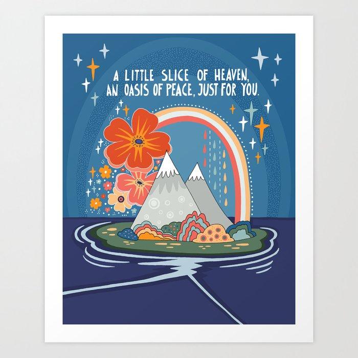 A little slice of heaven Art Print