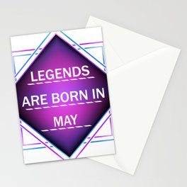 Legends are born in may Stationery Cards