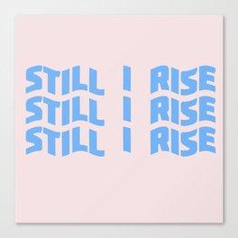 still I rise XI Canvas Print