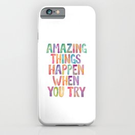 AMAZING THINGS HAPPEN WHEN YOU TRY rainbow watercolor iPhone Case