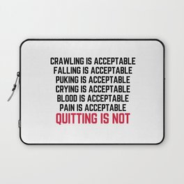 Crawling Is Acceptable Gym Quote Laptop Sleeve
