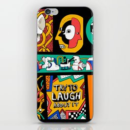 Try to laugh about it iPhone Skin