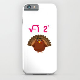 I Ate Turkey Thanksgiving Math Teacher Funny Equation iPhone Case