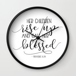 PROVERBS 31:28 Her Children Rise Up And Call Her Blessed, Gift For Mom, Mom Wall Art,Bible Verse Wall Clock