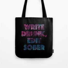 Write Drunk, Edit Sober (black) Tote Bag