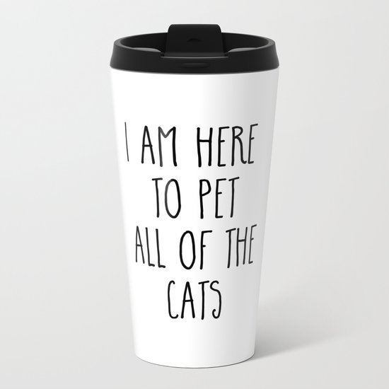 Pet All The Cats Funny Quote Metal Travel Mug