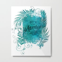 And So The Adventure Begins Motivational Typography Art Metal Print
