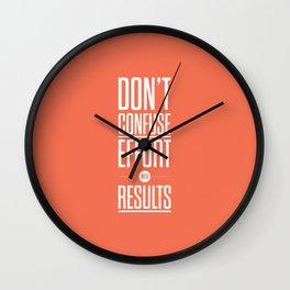 Lab No. 4 - Don't confuse effort with results Inspirational and Motivational Quotes Poster Wall Clock