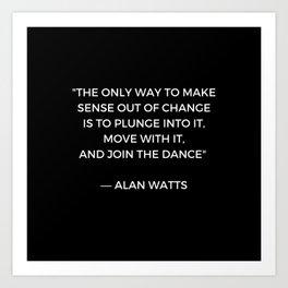 Alan Watts Inspiration Quote on Change Art Print