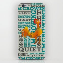Rooster  Quiet I'm crowing iPhone Skin