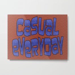 casual everyday Metal Print