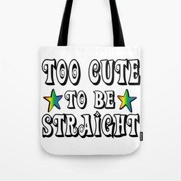 too cute - Gay Pride T-Shirt Tote Bag