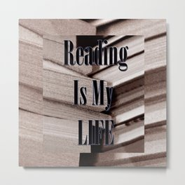 Reading Is My Life Metal Print